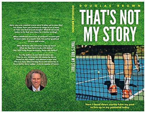 That's Not My Story: How I faced down stories from my past to live up to my potential today (English Edition)