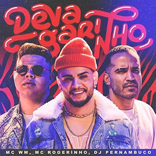 MC WM, MC Rogerinho & DJ Pernambuco