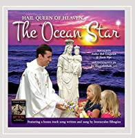 Hail Queen of Heaven the Ocean Star