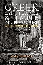 Greek Sanctuaries and Temple Architecture: An Introduction
