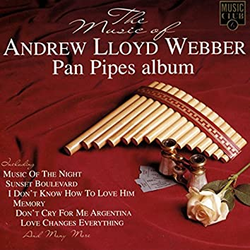 The Music of Andrew Lloyd Webber - Pan Pipes Album