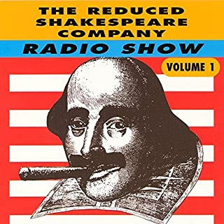 The Reduced Shakespeare Company Radio Show, Volume 1 audiobook cover art