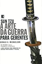 SUN TZU - A ARTE DA GUERRA PARA GERENTES