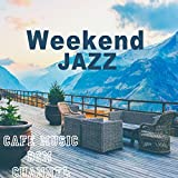 Weekend Jazz ~Chill Out Jazz Music~