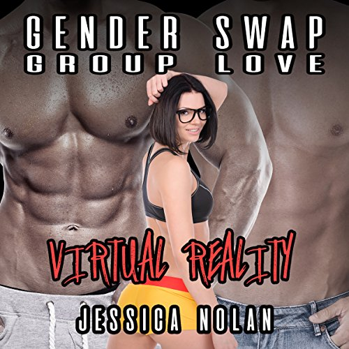 Gender Swap Group Love: Virtual Reality audiobook cover art