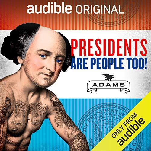 Ep. 6: John Adams (Presidents Are People Too) audiobook cover art
