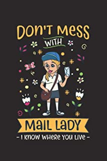 DON`T MESS WITH MAIL LADY: 120 lined Pages I lined I Size 6x9 I Ideal for notes and sketches I