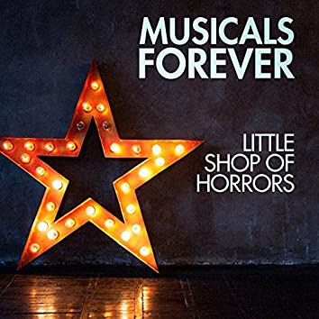 Musicals Forever: Little Shop of Horrors