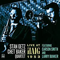 Stan Getz Chet Baker Quartet. Live at the Haig 1953 by Chet Baker