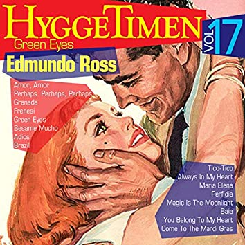 Hyggetimen Vol. 17, Green Eyes