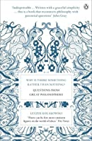 Why Is There Something Rather Than Nothing?: Questions from Great Philosophers by Leszek Koakowski(2008-04-03)