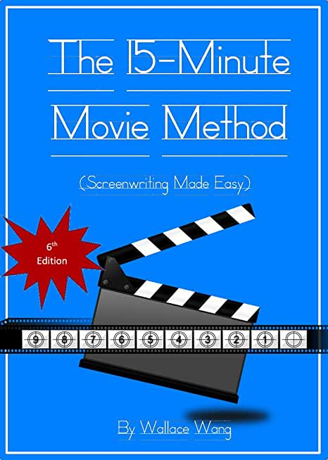 The 15-Minute Movie Method (Screenwriting Made Easy) (English Edition)