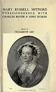 Mary Russell Mitford , Correspondence with Charles Boner & John Ruskin