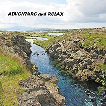 Adventure and Relax
