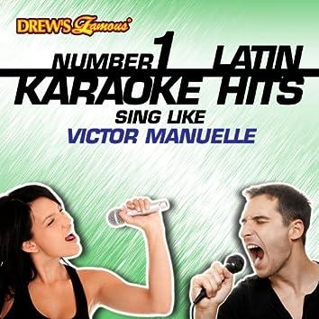 Drew's Famous #1 Latin Karaoke Hits: Sing Like Victor Manuelle