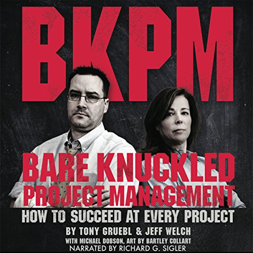 Bare Knuckled Project Management: How to Succeed at Every Project audiobook cover art