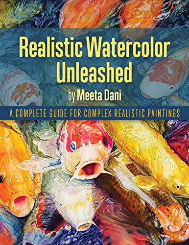 Realistic Watercolor Unleashed: A Complete Guide For Complex Realistic Paintings