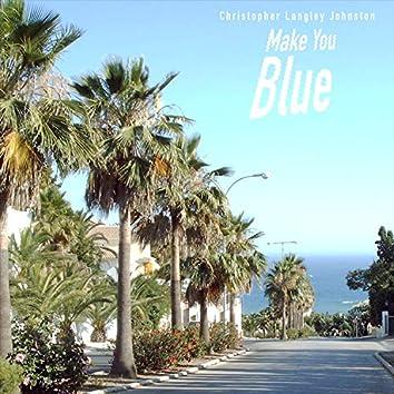 Make You Blue