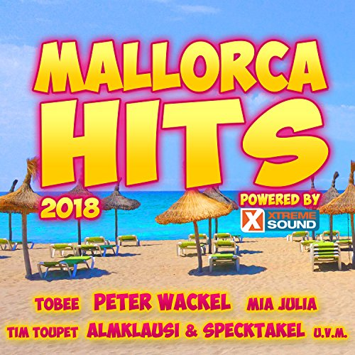 Mallorca Hits 2018 powered by Xtreme Sound [Explicit]