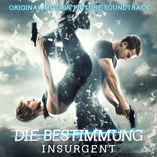 Die Bestimmung – Insurgent (Original Motion Picture Soundtrack)