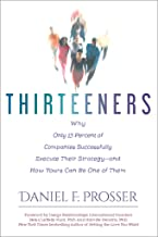 Thirteeners: Why Only 13 Percent of Companies Successfully Execute Their Strategy—and How Yours Can Be One of Them
