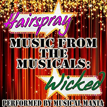 Music From The Musicals: Hairspray and Wicked