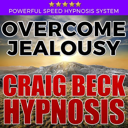 Overcome Jealousy: Craig Beck Hypnosis Audiobook By Craig Beck cover art
