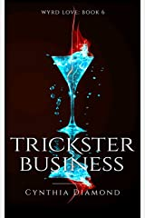 Trickster Business (Wyrd Love Book 6) Kindle Edition