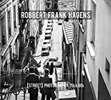 Robbert Frank Hagens [Street] Photography 70s & 80s: With never-before-published photos of Bono & The Edge of U2, ZZ Top, Nena, BB King and more... (English Edition)