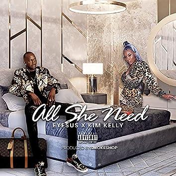 All She Need