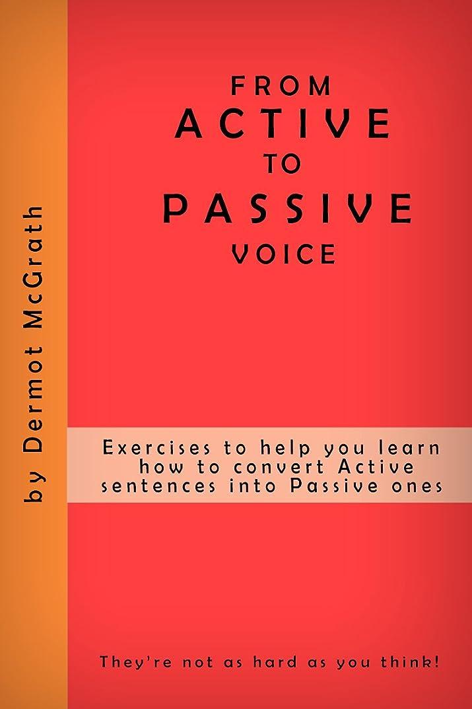 チームアナウンサーリスナーFROM ACTIVE TO PASSIVE VOICE: Exercises to help you learn how to convert Active sentences into Passive ones (THE ONE HUNDRED SERIES) (English Edition)