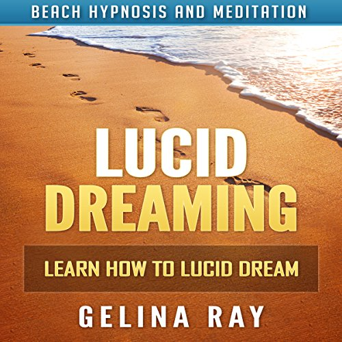 Lucid Dreaming: Learn How to Lucid Dream with Beach Hypnosis and Meditation audiobook cover art