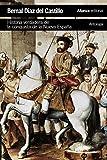Historia verdadera de la conquista de la Nueva España [Antología] (El libro de bolsillo - Historia)