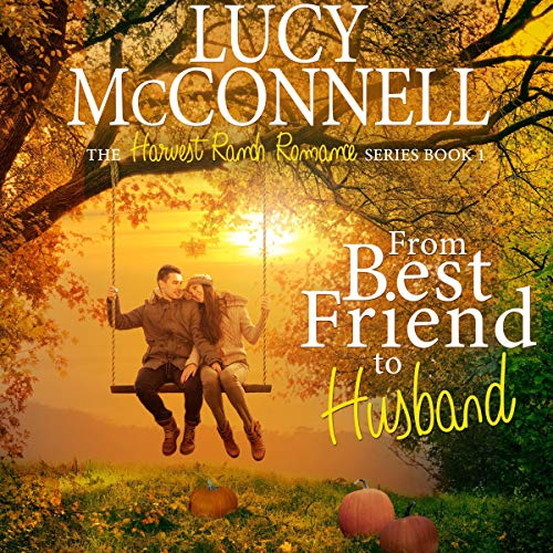 From Best Friend to Husband: A Pumpkins and Proposals Novel cover art