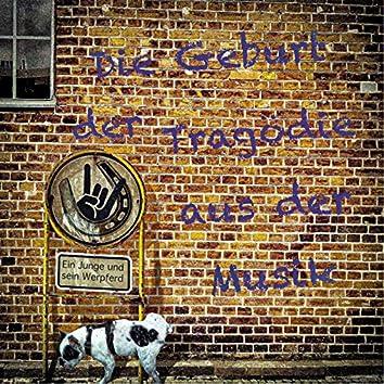 Die Geburt der Tragödie aus der Musik