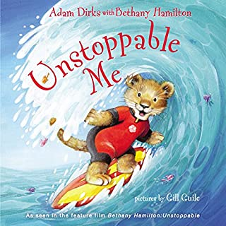 Unstoppable Me                   By:                                                                                                                                 Adam Dirks,                                                                                        Bethany Hamilton                               Narrated by:                                                                                                                                 Ben Holland                      Length: 2 mins     Not rated yet     Overall 0.0