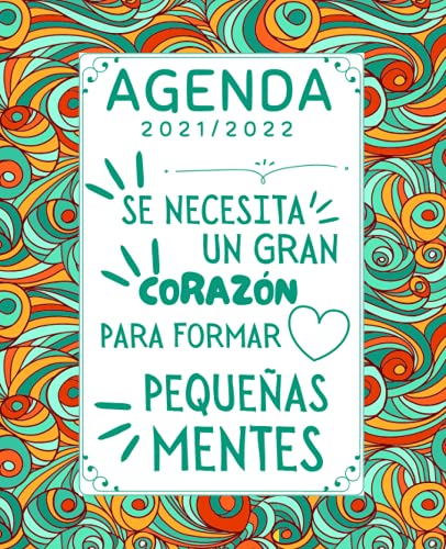 Se Necesita Un Gran Corazón: Agenda Semana Vista 2021 2022 , Regalos originales para profesores Primaria Infantil , original, práctica, útil e impresionante