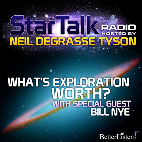 Star Talk Radio: What's Exploration Worth audiobook cover art