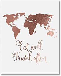 Eat Well Travel Often Rose Gold Foil Print Poster World Map Inspirational Quote Wall Art Decor 5 inches x 7 inches E22