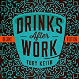Drinks After Work [Deluxe] - Toby Keith
