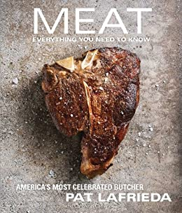 MEAT: Everything You Need to Know by [Pat LaFrieda, Carolynn Carreño]