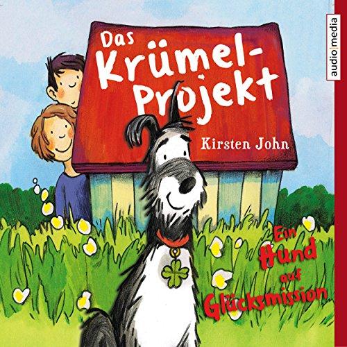 Das Krümel-Projekt: Ein Hund auf Glücksmission Titelbild