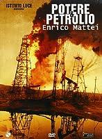 Potere & Petrolio - Enrico Mattei [Italian Edition]