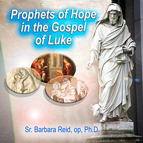 Prophets of Hope in the Gospel of Luke audiobook cover art