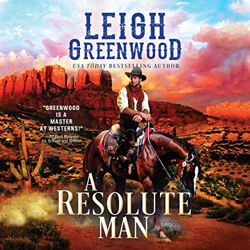 A Resolute Man Audiobook By Leigh Greenwood cover art