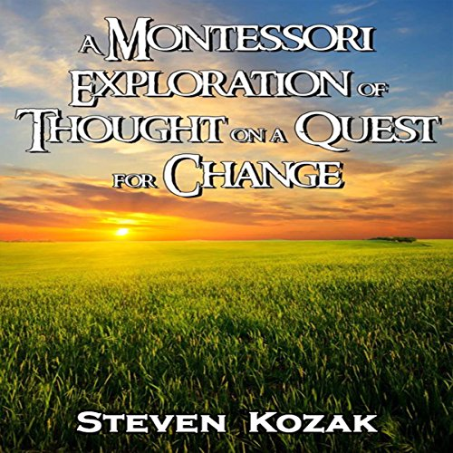 A Montessori Exploration of Thought on a Quest for Change  By  cover art