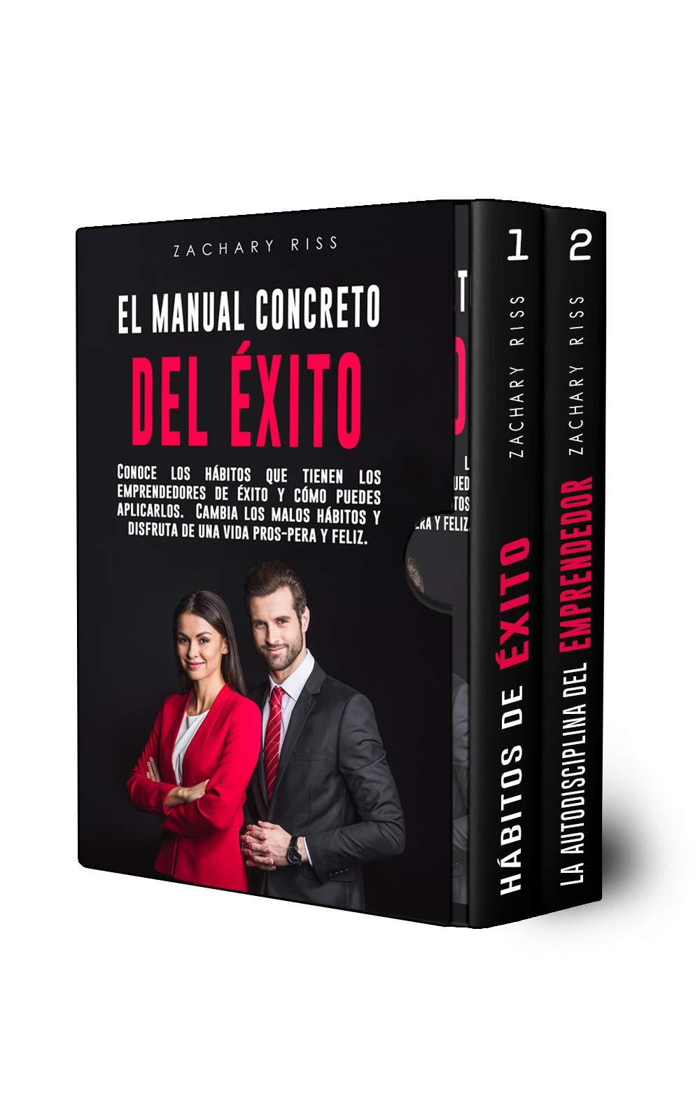 El Manual Concreto del Éxito - Colección 2 en 1 Conoce los hábitos que tienen los emprendedores de éxito y cómo puedes aplicarlos. Cambia los malos hábitos ... y feliz. (Negocios nº 4) (Spanish Edition)