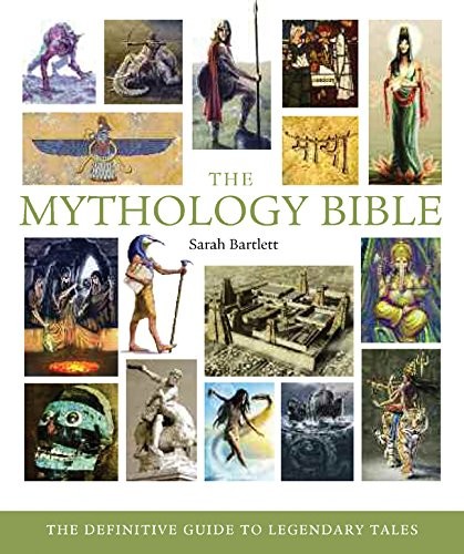 The Mythology Bible: The Definitive Guide to Legendary Tales (Volume 18) (Mind Body Spirit Bibles)