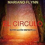 EL CIRCULO (Motivación Espiritual): Una Historia en un bosque secreto