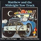 Matthew and the Midnight Tow Truck (Matthew's Midnight Adventure)